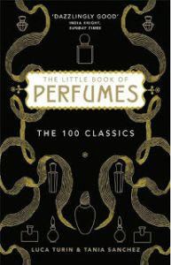 (Lectures) The Little Book of Perfumes - Luca Turin & Tania Sanchez